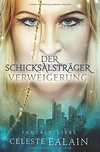 9781533188519: Der Schicksalstrager: Verweigerung: Volume 1
