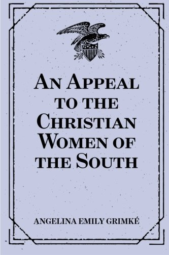 9781533195050: An Appeal to the Christian Women of the South
