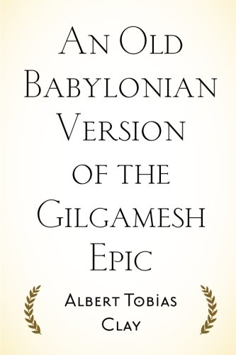 9781533195272: An Old Babylonian Version of the Gilgamesh Epic