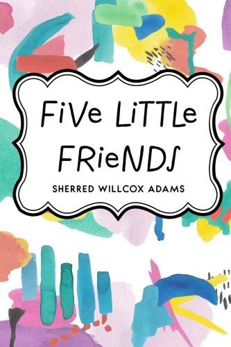 9781533195807: Five Little Friends