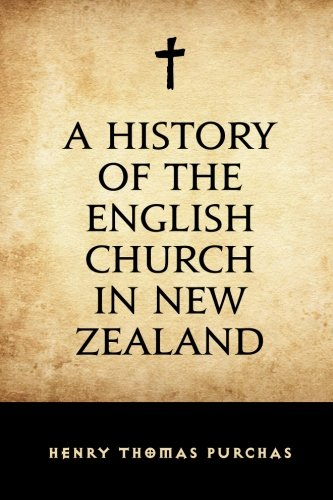 9781533197269: A History of the English Church in New Zealand