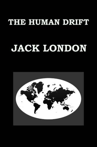 9781533198501: THE HUMAN DRIFT By JACK LONDON: Publication date: 1917