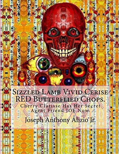 9781533201713: Sizzled Lamb Vivid Cerise RED Butterflied Chops.: Cherry Clarisse Has Her Secret Agent Friend JOE Now. (Cocaine. 1967.) (Volume 54)
