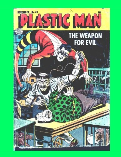 9781533203540: Plastic Man #49: Collect All 64 Classic Issues - All Stories - No Ads