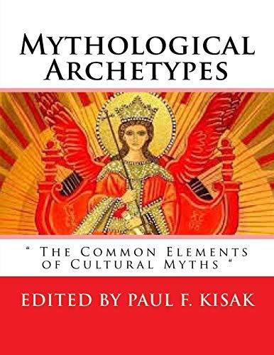 """Mythological Archetypes: """" The Common Elements of: Kisak, Edited by"""
