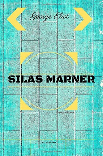 9781533206404: Silas Marner: By George Eliot : Illustrated