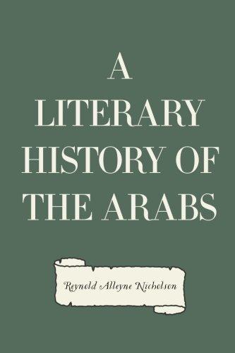 A Literary History of the Arabs: Nicholson, Reynold Alleyne