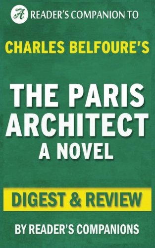 9781533207593: Summary of The Paris Architect: A Novel By Charles Belfoure   Digest & Review