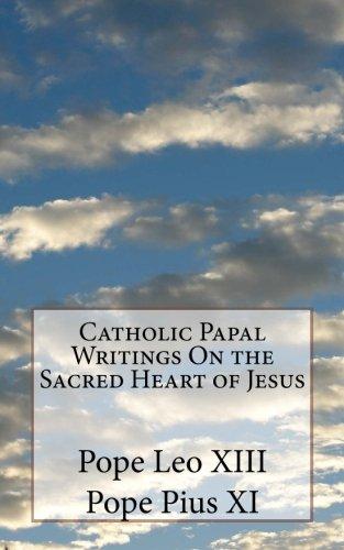 Catholic Papal Writings on the Sacred Heart: Pope Leo XIII,