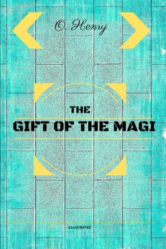 9781533211446: The Gift of the Magi: By O. Henry - Illustrated