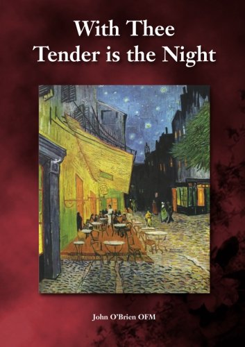 With Thee Tender is the Night: John Desmond O'Brien