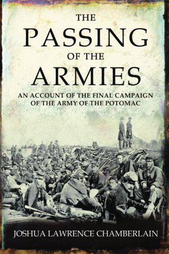 9781533212115: The Passing of the Armies: An Account Of The Final Campaign Of The Army Of The P