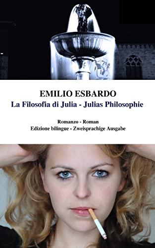 9781533213563: La Filosofia di Julia - Julias Philosophie: Libro bilingue (italiano - tedesco) / Zweisprachiges Buch (Italienisch - Deutsch) (Italian Edition)