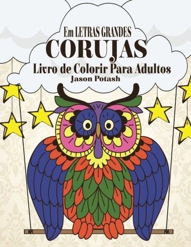 9781533213693: Corujas Livro de Colorir Para Adultos ( Em Letras Grandes ) (O alvio de tenses Adulto Desenhos para colorir) (Portuguese Edition)