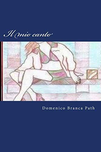 Il mio canto: Il mio canto (Italian: Path by, by