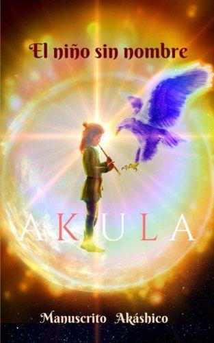 9781533215413: Akula: El niño sin nombre: Volume 1