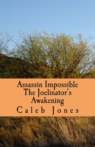 Assassin Impossible #2: The Joelinator's Awakening: Jones, Caleb