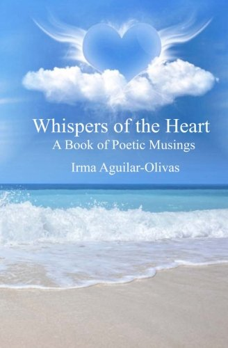 9781533216243: Whispers Of The Heart: A Book of Poetic Musings