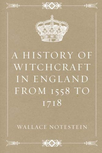 9781533223388: A History of Witchcraft in England from 1558 to 1718