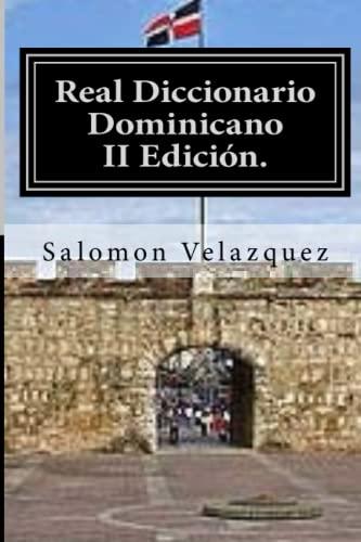 9781533224095: Real Diccionario Dominicano: Dominicanismos, refranes, frases comunes y creencias y supersticiones.