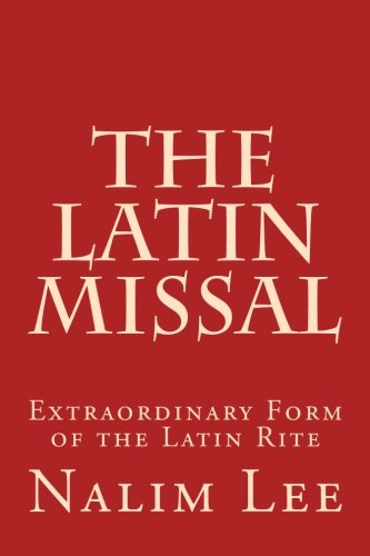 The Latin Missal: Extraordinary Form of the: Lee, Nalim
