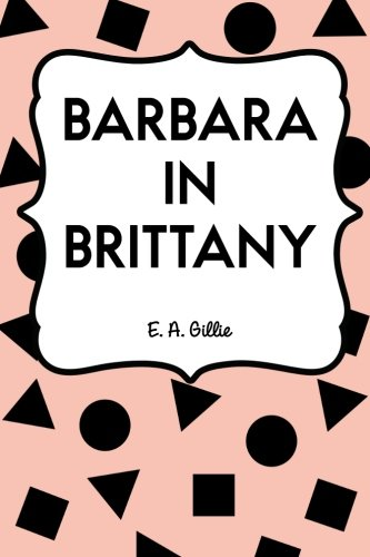 9781533224606: Barbara in Brittany
