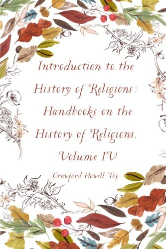 9781533226310: Introduction to the History of Religions: Handbooks on the History of Religions, Volume IV
