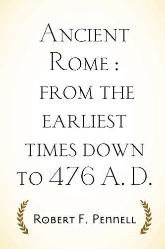9781533231093: Ancient Rome : from the earliest times down to 476 A. D.