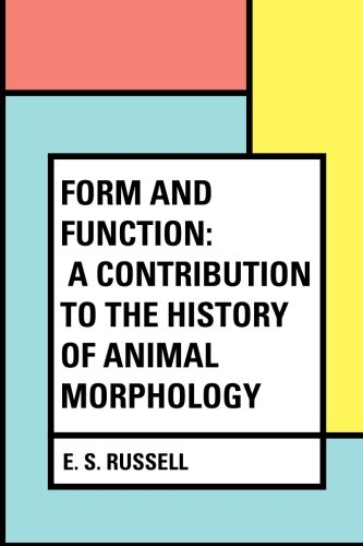 9781533232069: Form and Function: A Contribution to the History of Animal Morphology