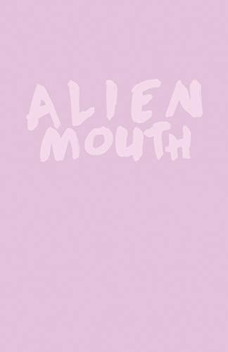 9781533236975: Alien Mouth