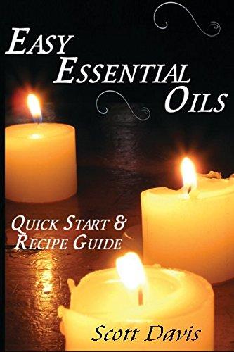 9781533237149: Easy Essential Oils: Quick Start & Recipe Guide
