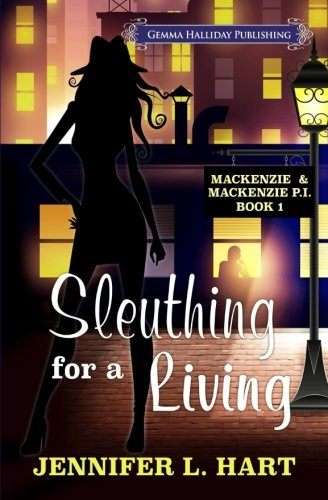 Sleuthing for a Living (Mackenzie & Mackenzie PI Mysteries) (Volume 1): Jennifer L. Hart