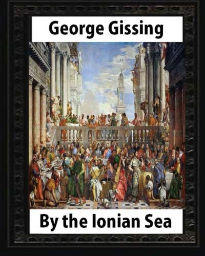 By the Ionian Sea (1901). by George: George Gissing