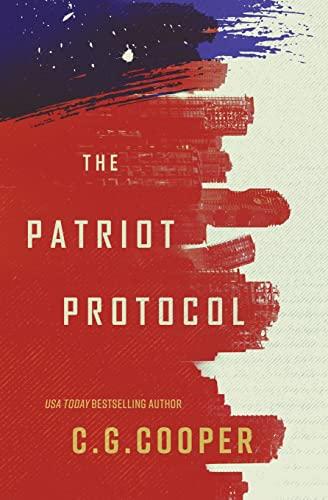 The Patriot Protocol (Volume 1): Cooper, C. G.