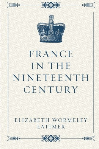 9781533244949: France in the Nineteenth Century
