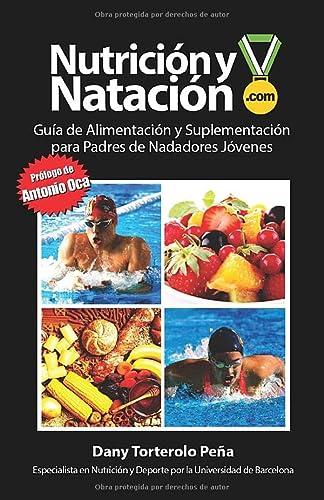9781533246189: Nutrición y Natación: Guía de Alimentación y Suplementación para Padres de Nadadores Jóvenes