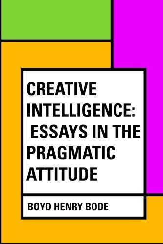 9781533246745: Creative Intelligence: Essays in the Pragmatic Attitude