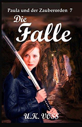 9781533246929: Die Falle: Paula und der Zauberorden 7: Volume 7
