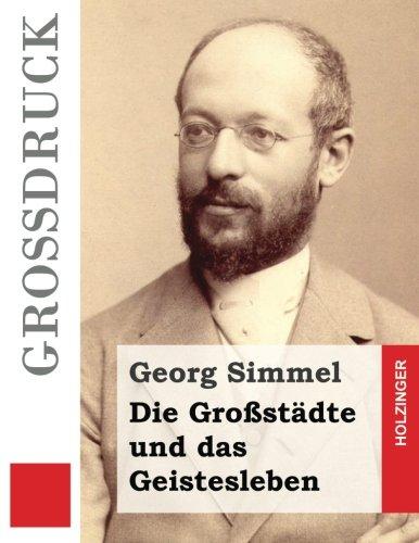 9781533248107: Die Großstädte und das Geistesleben (Großdruck) (German Edition)