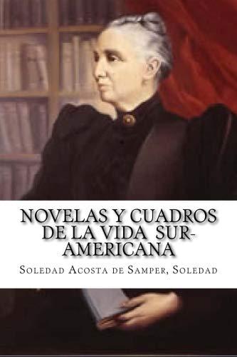 9781533250971: Novelas y cuadros de la vida sur-americana (Spanish Edition)