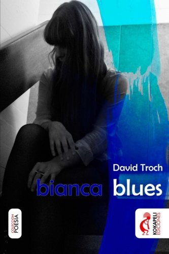 9781533251114: bianca blues (Spanish Edition)