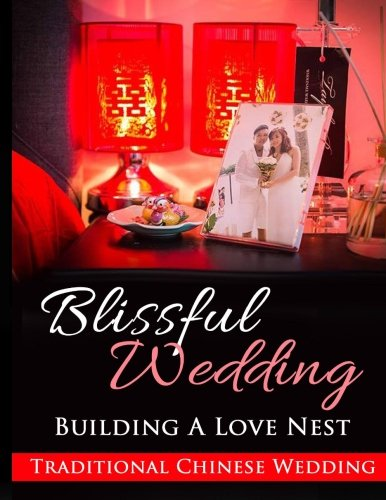 9781533251787: Blissful Wedding - Building a Love Nest: Traditional Customary Wedding