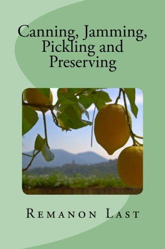 9781533251817: Canning, Jamming, Pickling and Preserving