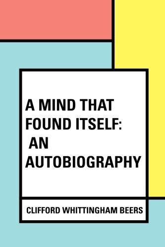 9781533252135: A Mind That Found Itself: An Autobiography