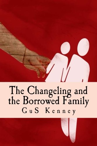 9781533256058: The Changeling and the Borrowed Family (The Complications of Being Lucy) (Volume 2)