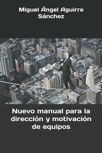 9781533256713: Nuevo manual para la direccion y motivacion de equipos