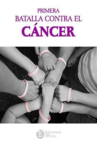 9781533257390: Primera Batalla Contra el Cancer