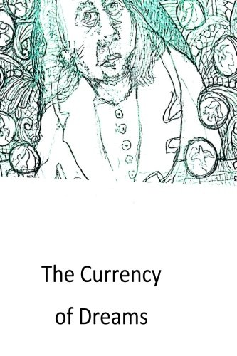 9781533258427: The Currency of Dreams