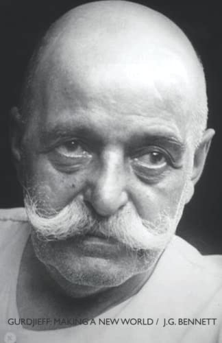 9781533264596: GURDJIEFF: Making a New World (The Collected Works of J.G. Bennett) (Volume 27)