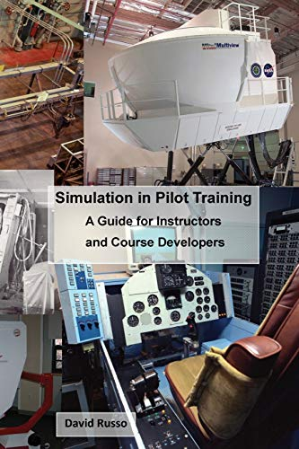 9781533268921: Simulation in Pilot Training: A Guide for Instructors and Course Developers